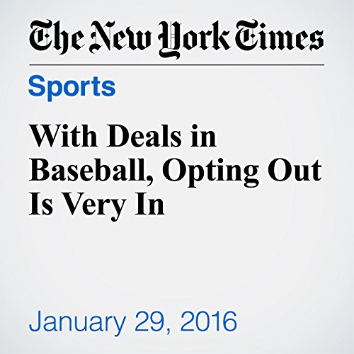 With Deals in Baseball, Opting Out Is Very In