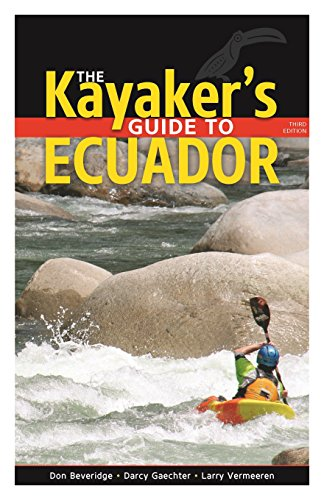 The Kayaker's Guide to Ecuador