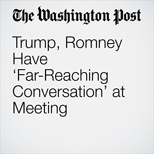 Trump, Romney Have 'Far-Reaching Conversation' at Meeting cover art