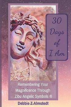 30 Days of I Am  Remembering Your Magnificence Through Zibu Angelic Symbols