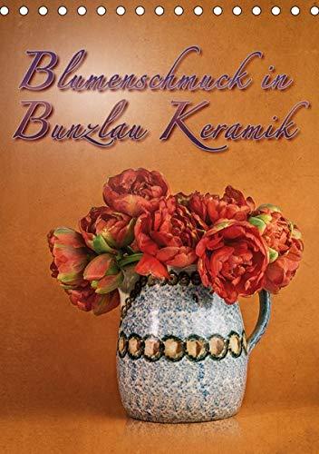 Blumenschmuck in Bunzlau Keramik (Tischkalender 2020 DIN A5 hoch): Bilder von Blumensträußen in alten original Bunzlau Keramikgefäßen arrangiert (Geburtstagskalender, 14 Seiten ) (CALVENDO Lifestyle)