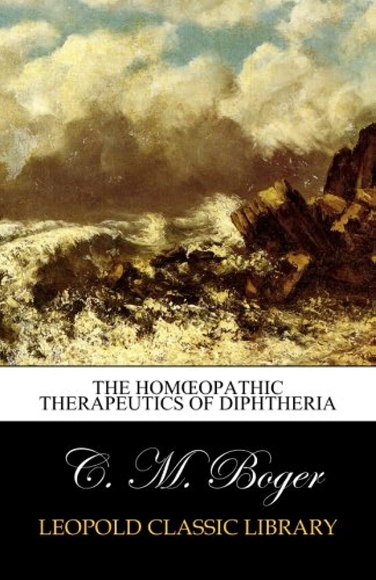 ねじれ喪彼らはThe Hom?opathic Therapeutics of Diphtheria
