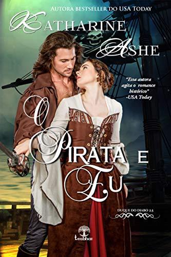 O Pirata e Eu (Duque do Diabo Livro 3)
