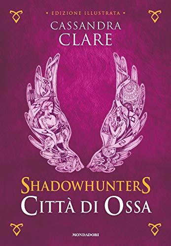 Città di ossa. Shadowhunters. Edizione illustrata