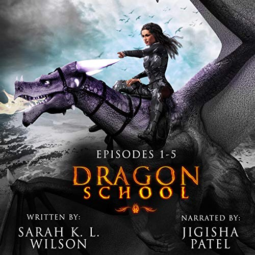 Dragon School: Episodes 1-5 Audiobook By Sarah K. L. Wilson cover art