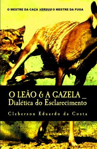 O Leão & A Gazela: Dialética do Esclarecimento