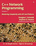 C++ Network Programming, Volume I: Mastering Complexity with ACE and Patterns: Mastering Complexity with ACE and Patterns