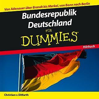 Bunderepublik Deutschland für Dummies     Von Adenauer über Brandt bis Merkel, von Bonn nach Berlin              Autor:                                                                                                                                 Christian von Ditfurth                               Sprecher:                                                                                                                                 Michael Mentzel                      Spieldauer: 1 Std. und 16 Min.     21 Bewertungen     Gesamt 4,2
