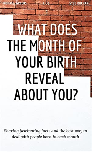 WHAT DOES THE MONTH OF YOUR BIRTH REVEAL ABOUT YOU (Spreading Inspiration Book 5)