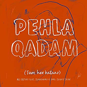 Pehla Qadam (Tum Hee Bataao)