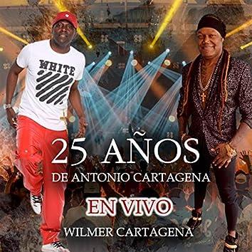 25 Años de Antonio Cartagena en Vivo