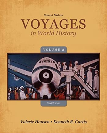 Voyages in World History, Volume II Since 1500 by Valerie Hansen (2013-01-01)