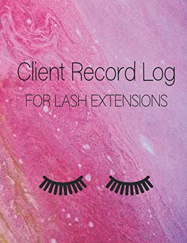 Client Record Log For Lash Extensions: Customer Form For Eyelash Technicians