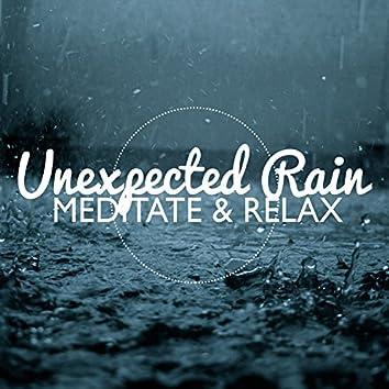 Unexpected Rain: Meditate & Relax