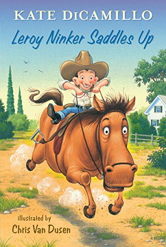 Leroy Ninker Saddles Up: Tales from Deckawoo Drive, Volume One by [Kate DiCamillo, Chris Van Dusen]