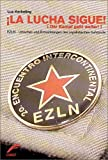 La lucha sigue! - Der Kampf geht weiter: EZLN - Ursachen und Entwicklungen des zapatistischen Aufstands - Luz Kerkeling