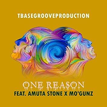 One Reason (feat. Amuta Stone & Mo'gunz)