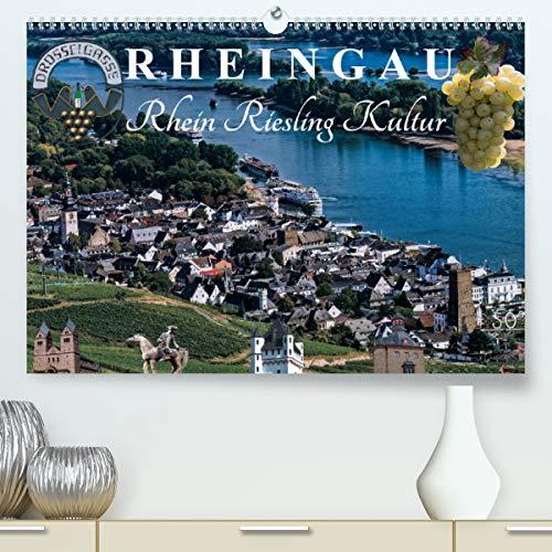 Rheingau - Rhein Riesling Kultur (Premium, hochwertiger DIN A2 Wandkalender 2021, Kunstdruck in Hochglanz)