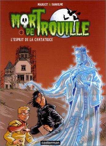 Mort de Trouille, Tome 2 : L'esprit de la cantatrice