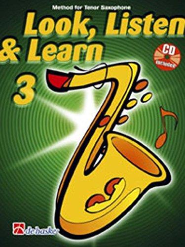 Look, Listen & Learn 3 Tenor Saxophone: Method for Tenor Saxophone