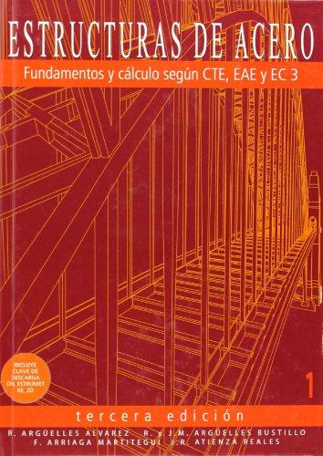ESTRUCTURAS DE ACERO 1: FUNDAMENTO Y CALCULO SEGUN CTE, EAE