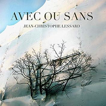 Avec ou sans (feat. François Lafontaine, David Marin)