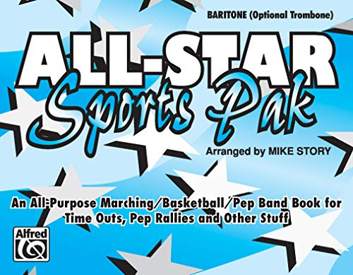 All-Star Sports Pak (An All-Purpose Marching/Basketball/Pep Band Book for Time Outs, Pep Rallies and Other Stuff): Baritone/Optional Trombone