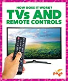 TVs and Remote Controls (Pogo Books: How Does It Work?)
