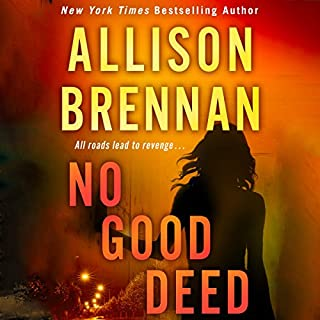 No Good Deed                   Written by:                                                                                                                                 Allison Brennan                               Narrated by:                                                                                                                                 Ann Marie Lee                      Length: 16 hrs and 25 mins     Not rated yet     Overall 0.0