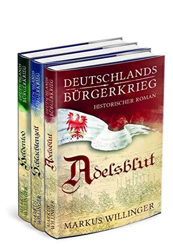 Deutschlands Bürgerkrieg Gesamtausgabe (Band 1 bis 3) Historische Romane