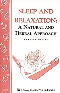 Sleep and Relaxation: A Natural and Herbal Approach: Storey's Country Wisdom Bulletin A-201 (Storey Country Wisdom Bulletin)