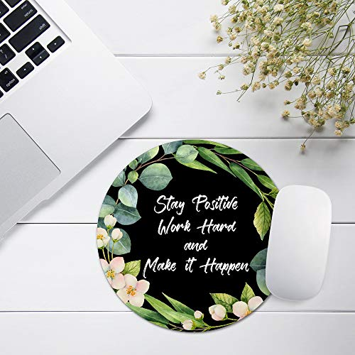 AGMdesign Stay Positive Work Hard and Make It Happen Inspirational Quotes Round Mouse Pad, Desk Accessories, Coworker Gifts, Non-Slip, Waterproof, Stitched Edges, 7.87 x 7.87 x 0.12 Inch Photo #3