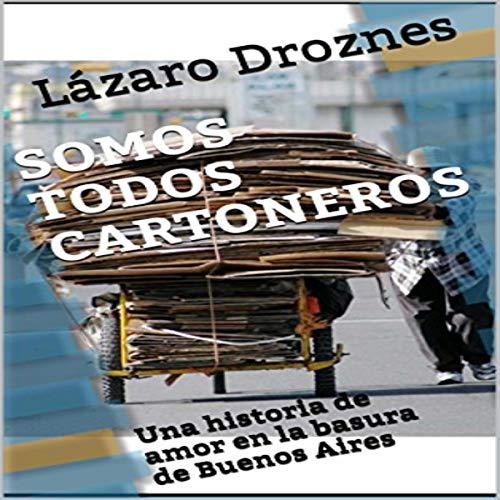Diseño de la portada del título Somos Todos Cartoneros: Una historia de amor en la basura de Buenos Aires