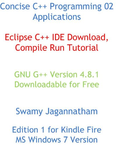 Concise C++ Programming 02 Applications Eclipse C++ IDE Download Compile Run Tutorial (English Edition)