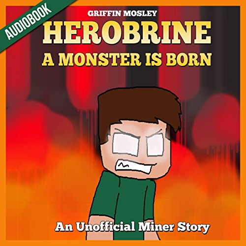 Herobrine: A Monster Is Born audiobook cover art