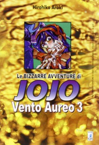 Vento aureo. Le bizzarre avventure di Jojo (Vol. 3)