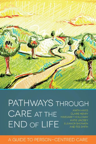 Pathways through Care at the End of Life: A Guide to Person-Centred Care (English Edition)