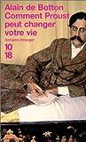 Comment Proust peut changer votre vie - 10 X 18 - 23/08/2001