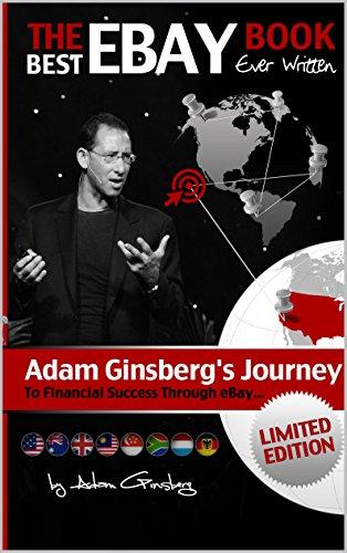 Amazon Com The Best Ebay Book Ever Written Adam Ginsberg S Journey To Financial Success Through Ebay Ebook Ginsberg Adam Kindle Store