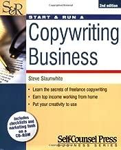 Start and Run a Copywriting Business (Start & Run a Business) by Steve Slaunwhite (1-Jun-2005) Paperback