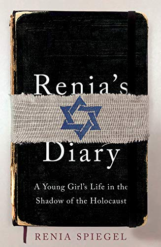 Renia's Diary: A Young Girl's Life in the Shadow of the Holocaust (English Edition)
