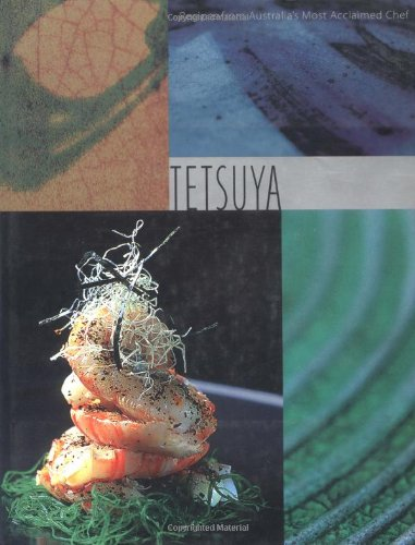 Tetsuya: Recipes from Australia's Most Acclaimed Chef
