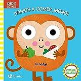 Ojos saltones. ¡Vamos a comer, Mono! (Castellano - A PARTIR DE 0 AÑOS - PROYECTO DE 0 A 3 AÑOS -...