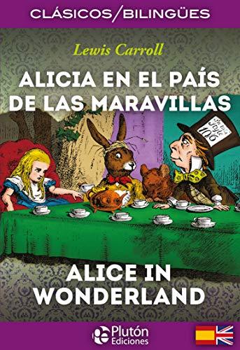 Alicia En El País De Las Maravillas/ Alice In Wonderland (Colección Clásicos Bilingües)