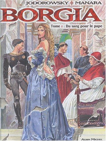 Borgia - Tome 01: Du sang pour le pape