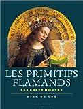 Les Primitifs flamands - Les Chefs-d'oeuvre