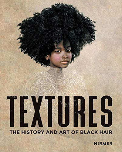 Compare Textbook Prices for Textures: The History and Art of Black Hair  ISBN 9783777435541 by Ellington, Tameka,Underwood, Joseph L.