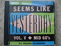 Seems Like Yesterday, Vol. 5: Mid 60's