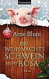 """""""Ein Weihnachtsschwein sieht rosa"""" (Arne Blum)… 1"""