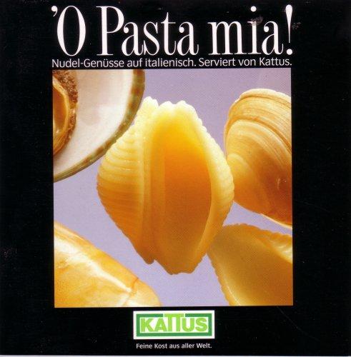 O Pasta mia! Nudel-Genüsse auf Italienisch. Serviert von Kattus.